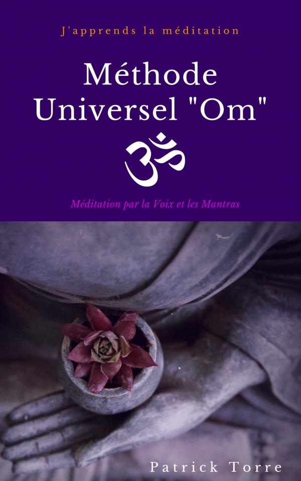 Méthode de méditation Universel Om de Patrick Torre